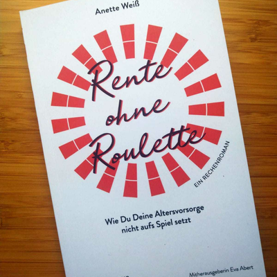 Anette Weiß: Rente ohne Roulette